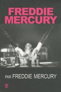 Freddy Mercury - Freddie Mercury par Freddie Mercury.