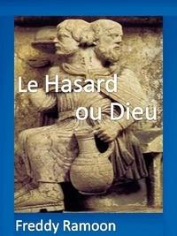 Freddy Ramoon - Hasard ou Dieu.