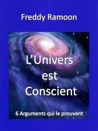 Freddy Ramoon - L'Univers est conscient.