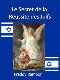 Freddy Ramoon - Le Secret de la Réussite des Juifs.