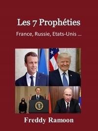 Freddy Ramoon - Les 7 Prophéties : France, Russie, Etats-Unis ….