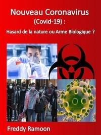 Freddy Ramoon - Nouveau Coronavirus  (Covid-19) : Hasard de la nature ou Arme Biologique?.