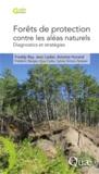 Freddy Rey et Jean Ladier - Forêts de protection contre les aléas naturels - Diagnostics et stratégies (Alpes du Sud françaises).