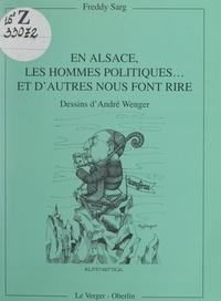 Freddy Sarg et Raymond Matzen - En Alsace, les hommes politiques... et d'autres, nous font rire.