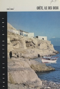 Freddy Tondeur et  Collectif - Crète, île des dieux.