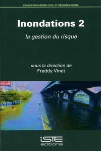 Freddy Vinet - Inondations - Volume 2, La gestion du risque.