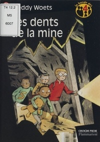 Freddy Woets - La bande des 4 : Les dents de la mine.