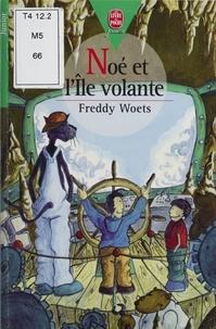 Freddy Woets - Noé et l'île volante.