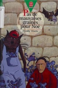 Freddy Woets - Pas de mauvaises graines pour Noé !.