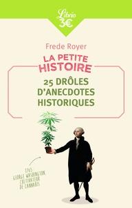 Frede Royer - 25 drôles d'anecdotes historiques - La petite histoire.