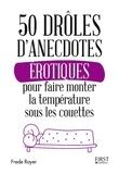 Frede Royer - 50 drôles d'anecdotes érotiques pour faire monter la température sous les couettes.