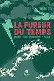 Fredeirike Otto - La fureur du temps - Enquête au coeur du changement climatique.