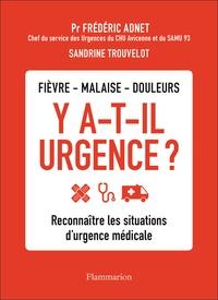 Fièvre, malaise, douleurs - Y a-t-il urgence ?- Reconnaître les situations d'urgence médicale - Frédéric Adnet pdf epub