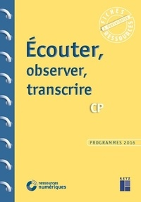 Frédéric Adrie - Ecouter, observer, transcrire CP. 1 Cédérom