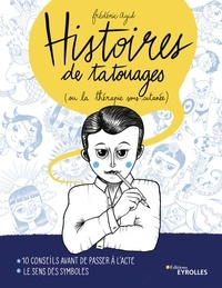 Frédéric Agid - Histoires de tatouages (ou la thérapie sous-cutanée).