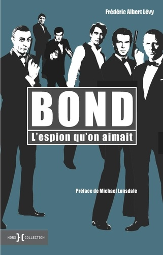 Bond. L'espion qu'on aimait