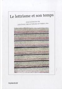 Frédéric Alix et Fabrice Flahutez - Le lettrisme et son temps.