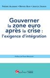 Frédéric Allemand et Mathieu Bion - Gouverner la zone euro après la crise : l'exigence d'intégration.