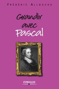 Frédéric Allouche - Grandir avec Pascal.