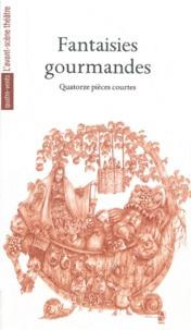Frédéric Almaviva et Marion Aubert - Fantaisies gourmandes - Quatorze pièces courtes.