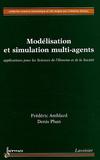 Frédéric Amblard et Denis Phan - Modélisation et simulation multi-agents - Applications pour les Sciences de l'Homme et à la Société.