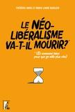 Frédéric Amiel et Marie-laure Guislain - Le néolibéralisme va-t-il mourir ? - (Et comment faire pour que ça aille plus vite ?).