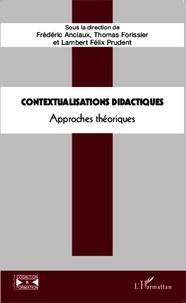 Frédéric Anciaux et Thomas Forissier - Contextualisations didactiques - Approches théoriques.