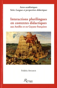 Interactions plurilingues en contextes didactiques aux Antilles et en Guyane françaises.pdf