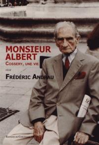 Frédéric Andrau - Monsieur Albert - Cossery, une vie.