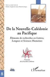 Frédéric Angleviel et Jean-Michel Lebigre - De la Nouvelle-Calédonie au Pacifique - Eléments de recherches en Lettres, Langues et Sciences Humaines.