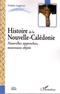 Frédéric Angleviel - Histoire de la Nouvelle Calédonie - Nouvelles approches, nouveaux objets.