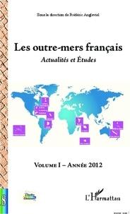 Frédéric Angleviel - Les outre-mers français - Actualités et Etudes - Volume I Année 2012.