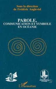 Frédéric Angleviel - Parole, communication et symbole en Océanie.