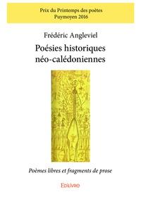 Frédéric Angleviel - Poésies historiques néo-calédoniennes - poèmes libres et fragments de prose.