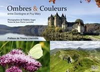 Frédéric Angot et Jean-Pierre Lacombe - Ombres & Couleurs entre Dordogne et Puy Mary.