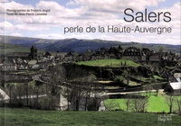 Frédéric Angot et Jean-Pierre Lacombe - Salers, perle de la Haute-Auvergne.