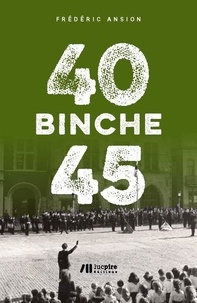 Frédéric Ansion - Binche 40-45.