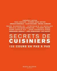 Frédéric Anton - Secrets de cuisiniers - 135 cours en pas à pas.