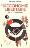 Frédéric Antonini - Pour une économie libertaire - Pistes et réflexions.