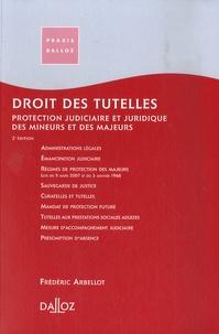 Frédéric Arbellot - Droit des tutelles - Protection judiciaire et juridique des majeurs et des mineurs.