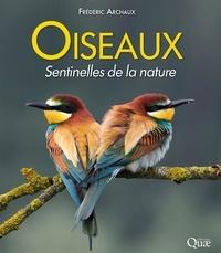 Frédéric Archaux - Oiseaux, sentinelles de la nature.