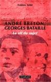 Frédéric Aribit - André Breton, Georges Bataille - Le vif du sujet.