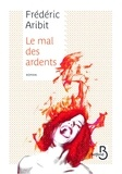 Frédéric Aribit - Le mal des ardents.
