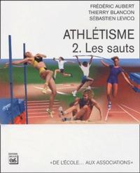 Frédéric Aubert et Thierry Blancon - Athlétisme - Tome 2, Les sauts.