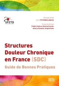 Structures Douleur Chronique en France (SDC) - Frédéric Aubrun pdf epub