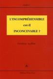 Frédéric Auffret - L'incompréhensible est-il inconcevable ?.
