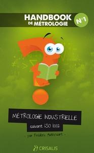 Métrologie industrielle suivant ISO 10012 - Frédéric Authouart |