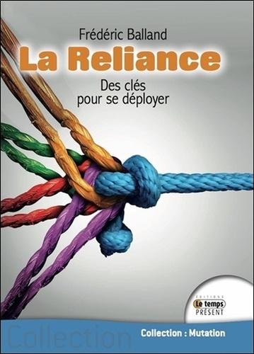 Frédéric Balland - La Reliance - Des clés pour se déployer.