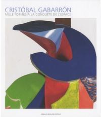 Cristobal Gabarron - Mille formes à la conquête de lespace.pdf