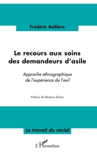 Frédéric Ballière - Les recours aux soins des demandeurs d'asile - Approche ethnographique de l'expérience de l'exil.